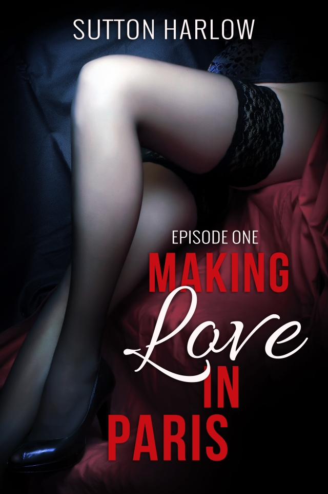 Making Love in Paris - Sutton Harlow - eBook